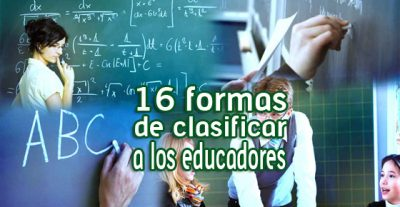 16 formas de clasificar a los educadores