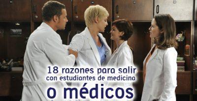 18 razones para salir con estudiantes de medicina o médicos