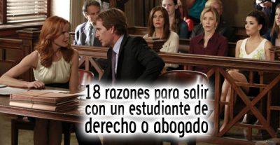 18 razones para salir con un estudiante de Derecho o un abogado
