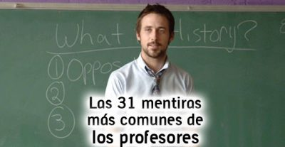Las 32 mentiras de profesores más comunes