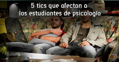 5 tics que afectan a los estudiantes de psicología