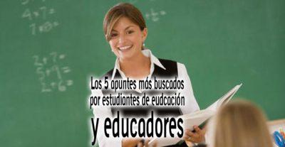 Los 5 apuntes más buscados por estudiantes de educación y educadores