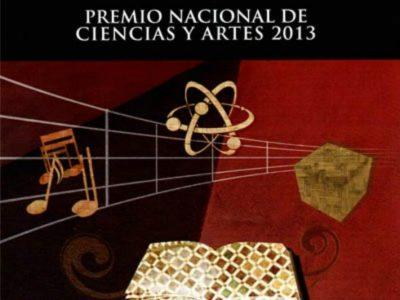Premio Nacional de Ciencias y Artes 2013 de México
