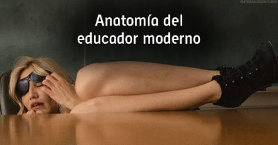 Anatomía del educador moderno