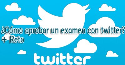¿Cómo aprobar un examen con twitter? + Reto