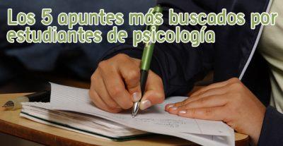 Los 5 apuntes más buscados por estudiantes de psicología