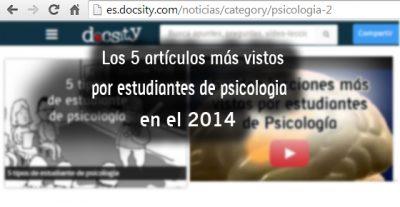 Los 5 artículos más vistos por estudiantes de psicología en el 2014
