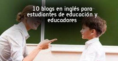 10 blogs en inglés para estudiantes de educación y educadores