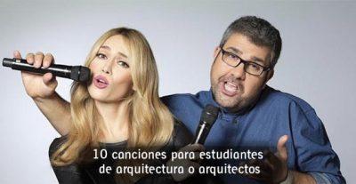 10 canciones para estudiantes de arquitectura o arquitectos