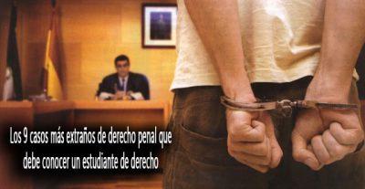 Derecho Penal: los 9 casos más extraños que debes conocer