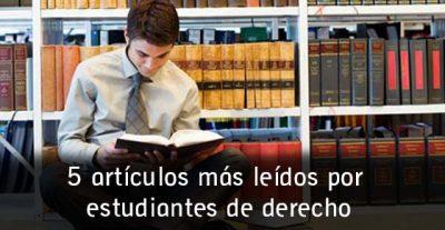 5 artículos más leídos por estudiantes de derecho