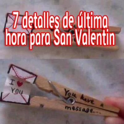 7 detalles de última hora para San Valentin
