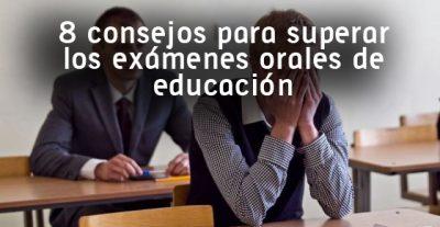 8 consejos para superar los exámenes orales de educación
