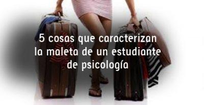 5 cosas que caracterizan la maleta de un estudiante de psicología