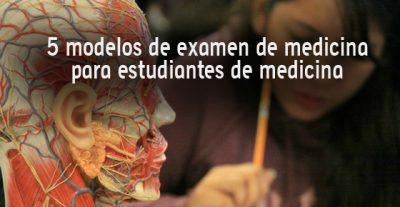 5 modelos de examen de medicina para estudiantes de medicina