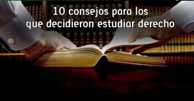 10 consejos para los que decidieron estudiar derecho