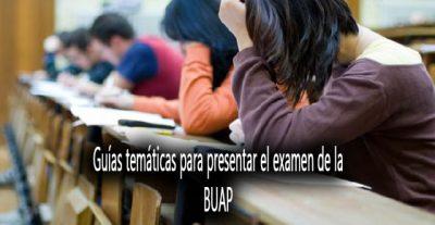 Guías temáticas para presentar el examen BUAP