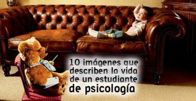 10 imágenes que describen la vida de un estudiante de psicología
