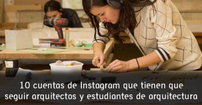 10 cuentas de Instagram para estudiantes de arquitectura y arquitectos