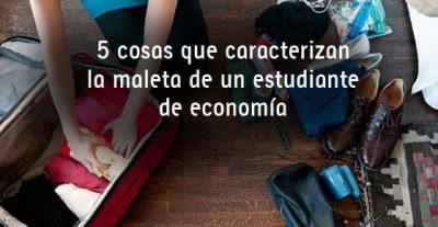 5 cosas que caracterizan la maleta de un estudiante de economía