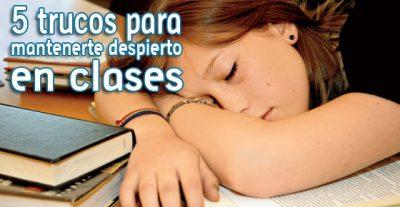 10 trucos para mantenerte despierto en clases