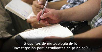 5 apuntes de metodología de la investigación para estudiantes de psicología