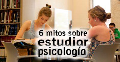 6 mitos sobre estudiar psicología