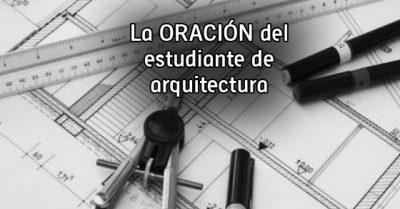 La oración del estudiante de arquitectura