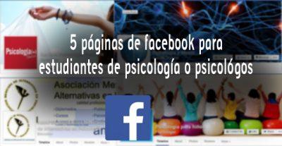 5 páginas de facebook para estudiantes de psicología o psicológos