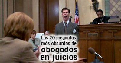 Las 20 preguntas más absurdas de abogados en juicios