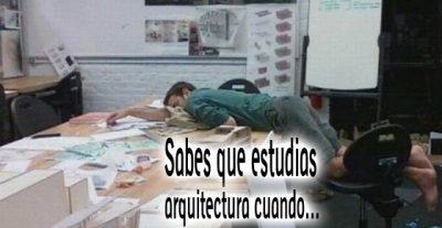 Sabes que estudias arquitectura cuando...