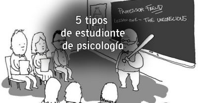 5 tipos de estudiante de psicología