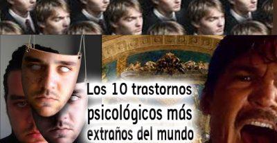 Los 10 trastornos psicológicos más extraños del mundo