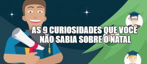 As 9 curiosidades que você não sabia sobre o Natal