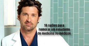 18 razões para namorar um estudante de medicina ou médicos