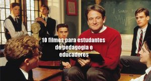 10 filmes para estudantes de pedagogia e educadores