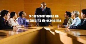 9 características do estudante de economia