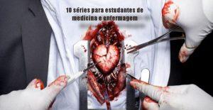 10 séries para estudantes de medicina e enfermagem
